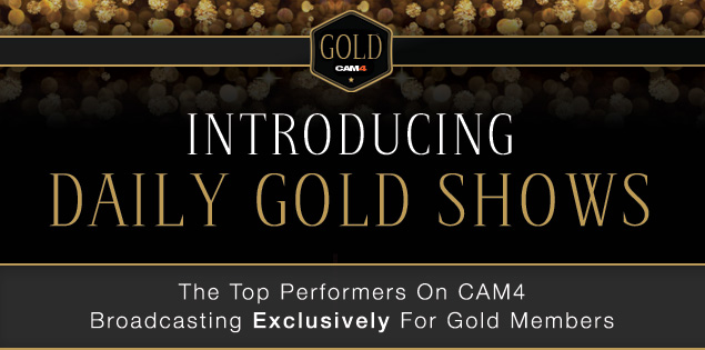CAM4 Gold Shows: Premium Shows, Free to Gold Members
