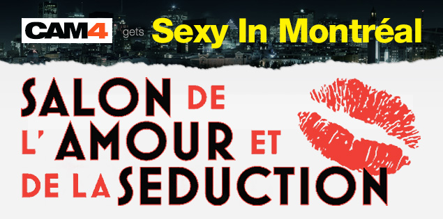 Visit CAM4 at the Salon de l'Amour et de la Séduction in Montreal!