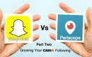 Growing Your Shows – Snapchat vs Periscope: Part 2