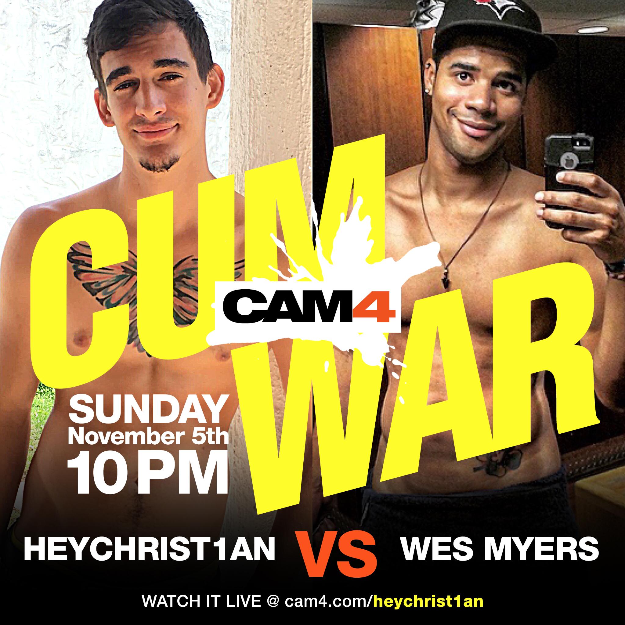 CAM4 CUM WAR PRESENTS: Heychrist1an vs Wesmyers