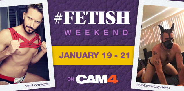 Celebrate Fetish Day on CAM4: January 19th – 21st