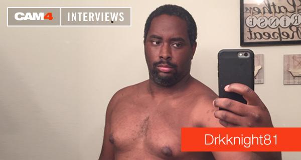 CAM4 Performer Interview: DrkKnight81
