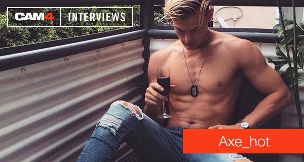 CAM4 Performer Interview: Axe_hot