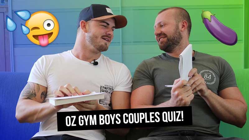 VIDEO: Oz_Gym_Boys Do The XXX Rated Couple's Quiz!