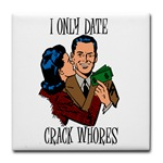 i only date crack whores