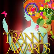 4th Annual Tranny Awards – Sunday February 19th