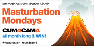 Masturbation Month: CUM4CAM4 All Month Long!