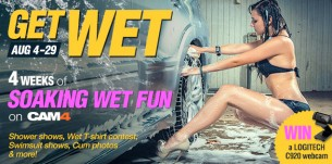Get Wet with CAM4: August 4th to 29th! (CONTEST)