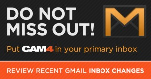 How to Put CAM4 in Your Box (Gmail Inbox)