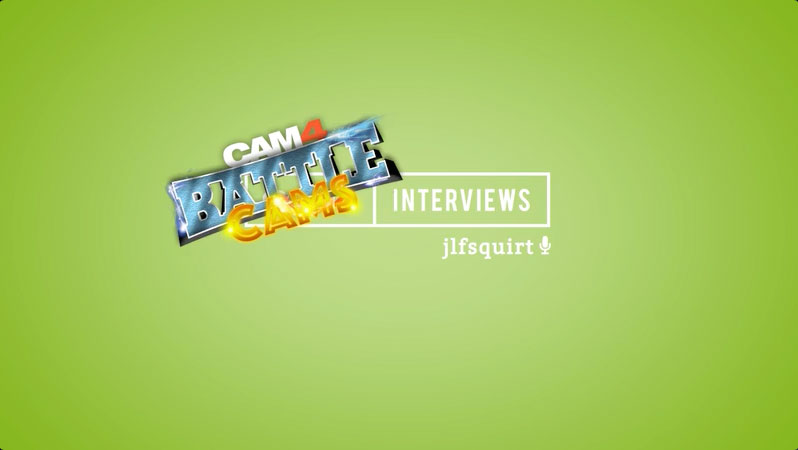 CAM4 BattleCams Interviews