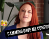 Being a Camgirl Gave me Confidence (VIDEO)