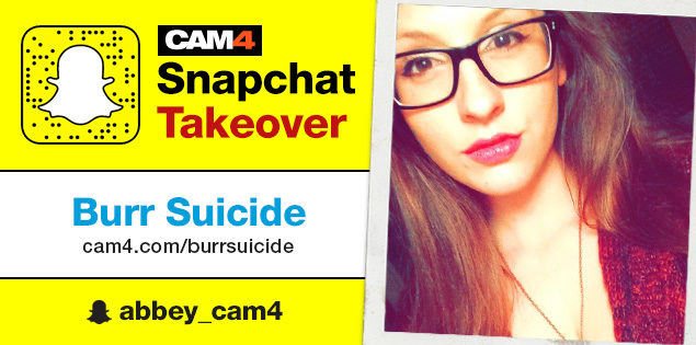 Burr Suicide CAM4 Snapchat Takeover October 19th