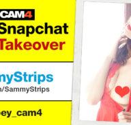 SammyStrips CAM4 Snapchat Takeover
