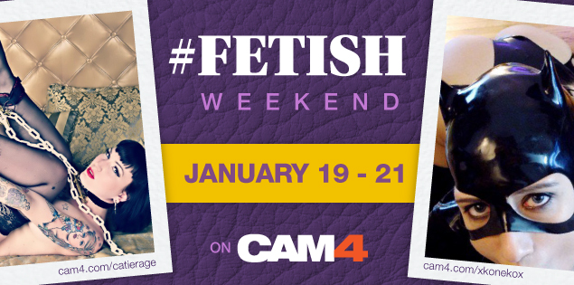 Celebrate Fetish Day on CAM4: January 19th